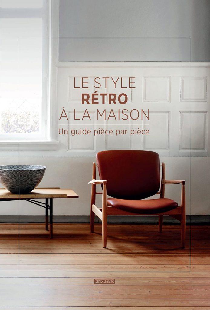 Le style rétro à la maison, Pyramyd éditions